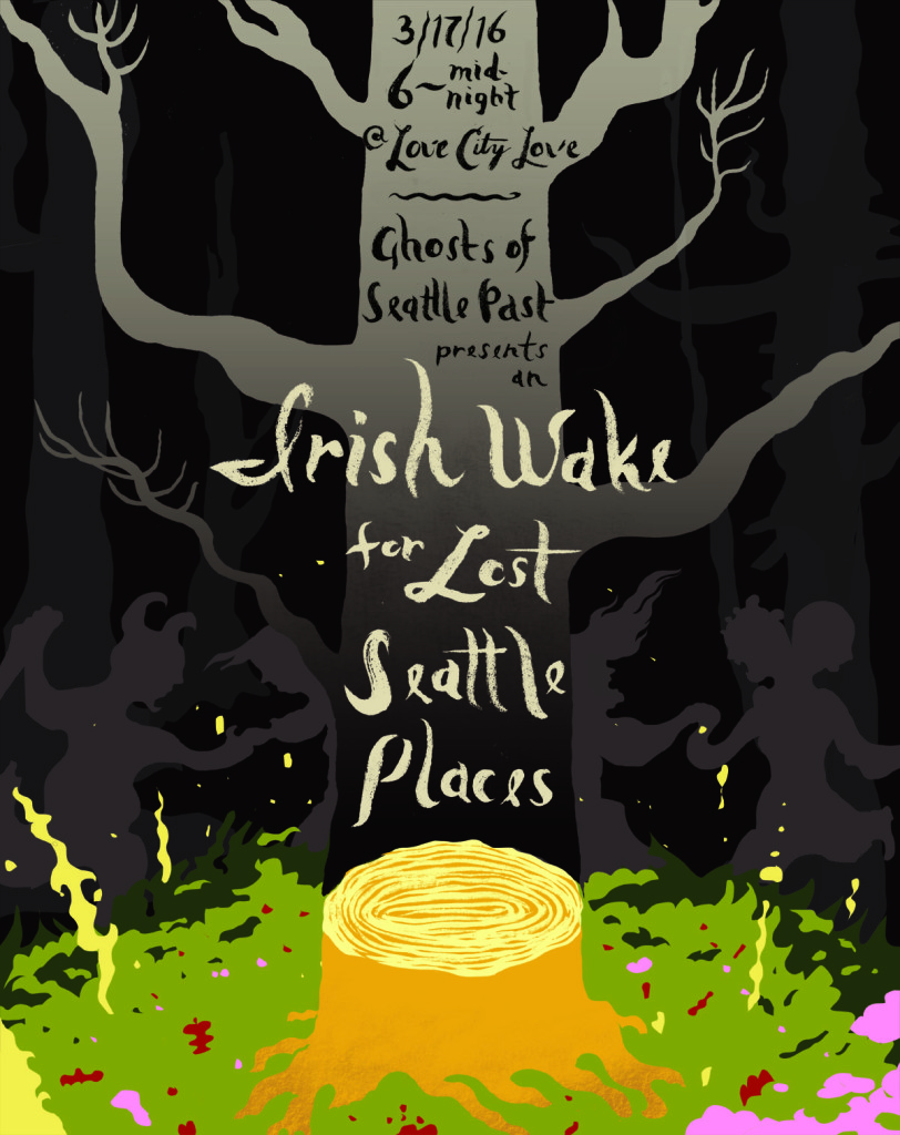 Ghosts of Seattle Past presents an Irish Wake for Lost Seattle Places